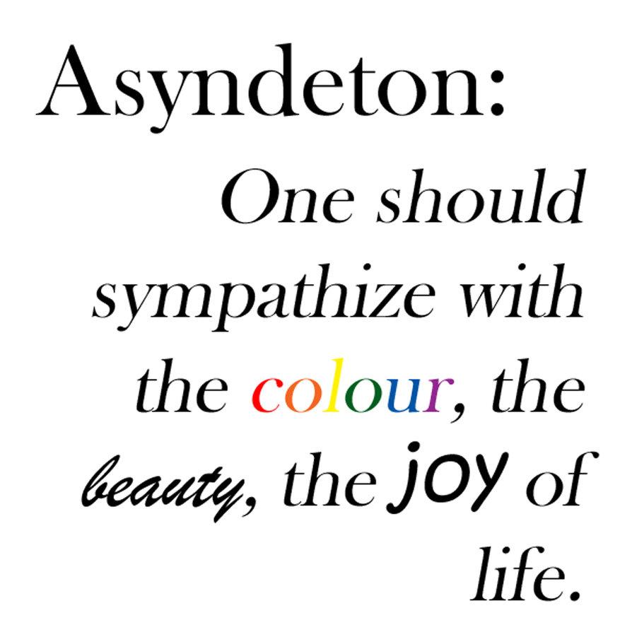 polysyndeton  asyndeton  climax  anticlimax  litotes  antithesis