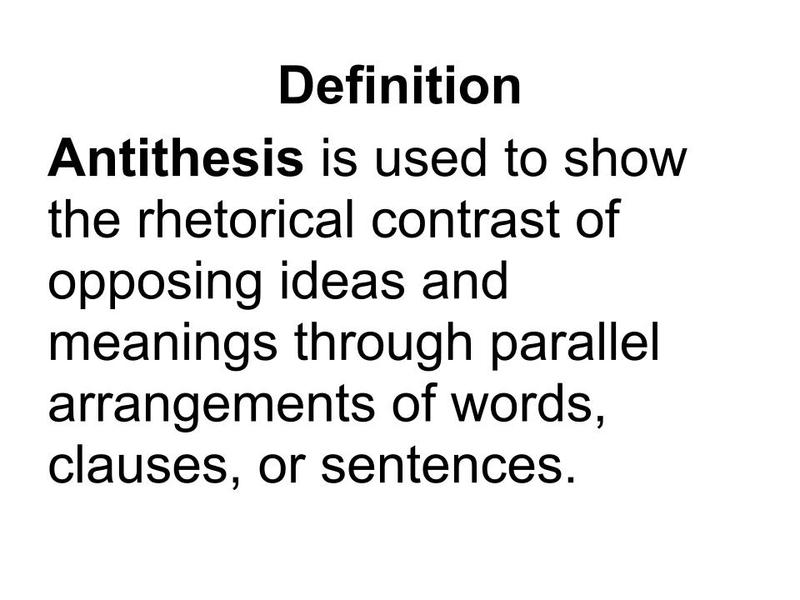 antithesis rhetorical strategy Antithesis is a figure of speech that juxtaposes two contrasting or opposing ideas, usually within parallel grammatical structures for instance, neil armstrong used antithesis when he stepped onto.